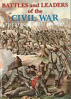 Battles and leaders of the civil warBattles and leaders of the Civil War. being for the most part contributions by Union and Confederate officersBattles and leaders of the Civil War