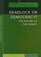 Deadlock or democracy? : the future of the Senate