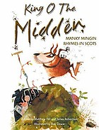 King o the midden : manky mingin rhymes in Scots