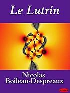 Le lutrin: an heroick poem, written originally in French