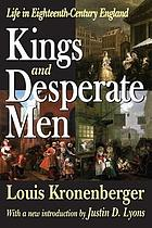 Kings & desperate men; life in eighteenth-century England