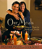 Our meals : making a home for family and friends