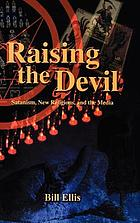Raising the devil : Satanism, new religions, and the media