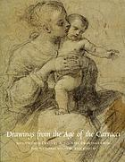Drawings from the age of the Carracci : seventeenth century Bolognese drawings from the Nationalmuseum, Stockholm ; [published ... to coincide with the loan exhibition to the Ashmolean Museum, 6 March - 26 May 2002]