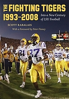 The fighting Tigers, 1993 2008 : into a new century of LSU football
