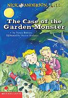 The case of the garden monster
