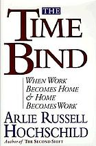 The time bind : when work becomes home and home becomes work