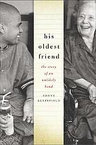 His oldest friend : the story of an unlikely bond across generations