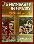 A nightmare in history : the Holocaust, 1933-1945