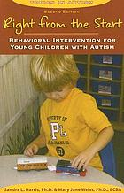 Right from the start : behavioral intervention for young children with autism