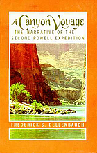 A canyon voyage; the narrative of the second Powell expedition down the Green-Colorado River from Wyoming, and the explorations on land, in the years 1871 and 1872