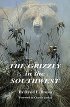 The grizzly in the Southwest : documentary of an extinction