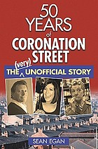 50 years of Coronation Street : the (very) unofficial story