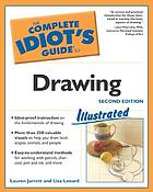 The complete idiot's guide to drawing : illustrated
