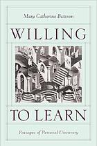 Willing to learn : passages of personal discovery