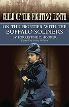 Child of the Fighting Tenth : on the frontier with the Buffalo Soldiers