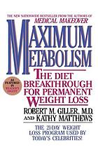 Maximum metabolism : the diet breakthrough for permanent weight loss