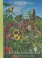 Edible Schoolyard : a universal idea