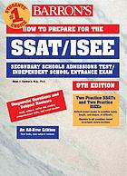 How to prepare for the SSAT/ISEE, Secondary School Admissions Test/Independent School Entrance Exam