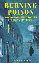 Burning poison : the murder that rocked Georgian Liverpool