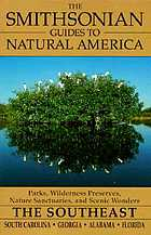 The Smithsonian guides to natural America : the Southeast--South Carolina, Georgia, Alabama, Florida