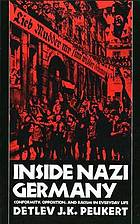 Inside Nazi Germany : conformity, opposition, and racism in everyday life