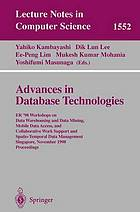 Advances in database technologies : ER'98 Workshops on Data Warehousing and Data Mining, Mobile Data Access, and Collaborative Work Support and Spatio-Temporal Data Management, Singapore, November 19-20, 1998 : proceedings