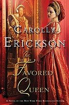 The favored queen : a novel of Henry VIII's third wife