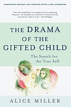 The drama of the gifted child : the search for the true self