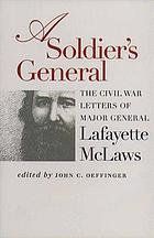 A soldier's general : the Civil War letters of Major General Lafayette McLaws