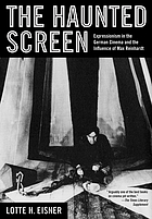 The haunted screen; expressionism in the German cinema and the influence of Max Reinhardt