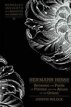 Hermann Hesse : between the perils of politics and the allure of the Orient