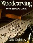 Woodcarving : the beginner's guide