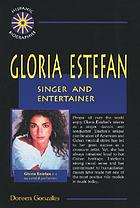 Gloria Estefan : singer and entertainer