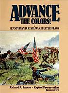 Advance the colors! : Pennsylvania Civil War battle flags