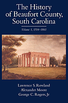 The history of Beaufort County, South CarolinaThe history of Beaufort County, South Carolina1514-1861