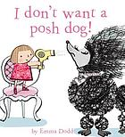 I don't want a posh dog!