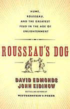 Rousseau's dog : two great thinkers at war in the Age of Enlightenment