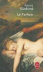 Le parfum histoire d'un meurtrier : roman