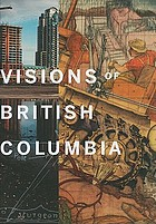 Visions of British Columbia : a landscape manual