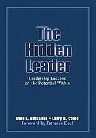 The hidden leader : leadership lessons on the potential within