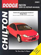 Chilton's Dodge Neon 2000-03 repair manual : covers U.S. and Canadian models of Dodge Neon
