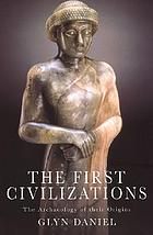 The first civilizations: the archaeology of their origins