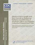 Effects of form length and item format on response patterns and estimates of physician office and hospital outpatient department visits : National Ambulatory Medical Care Survey and National Hospital Ambulatory Medical Care Survey, 2001