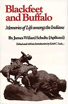 Blackfeet and buffalo; memories of life among the Indians