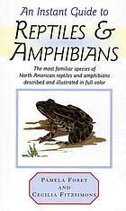 An instant guide to reptiles & amphibians : the most familiar species of North American reptiles and amphibians described and illustrated in color