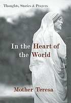 In the heart of the world : thoughts, stories, & prayers