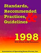 Standards, recommended practices, & guidelines, 1998 : with official AORN statements