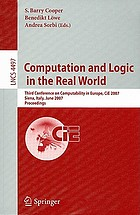 Computation and logic in the real world : Third Conference on Computability in Europe, CiE 2007, Siena, Italy, June 18-23, 2007 : proceedings