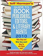 Jeff Herman's guide to book publishers, editors, & literary agents 2010 : Who they are! What they want! How to win them over!